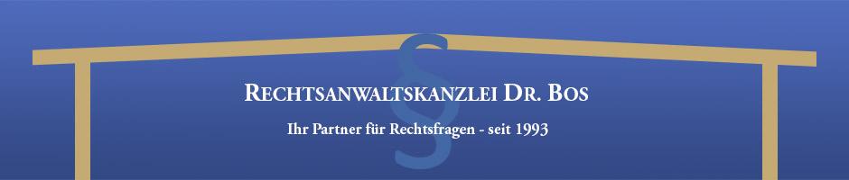 Rechtsanwaltskanzlei Dr. Bos - Ihr Partner für Rechtsfragen - seit 1993